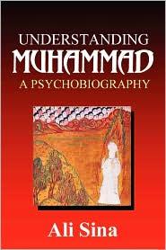 Understanding Muhammad by Ali Sina